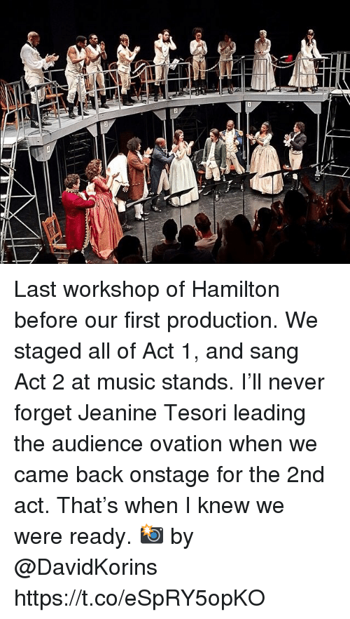 Sang: Last workshop of Hamilton before our first production. We staged all of Act 1, and sang Act 2 at music stands. I'll never forget Jeanine Tesori leading the audience ovation when we came back onstage for the 2nd act.  That's when I knew we were ready.  📸 by @DavidKorins https://t.co/eSpRY5opKO