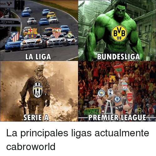 Premier League, Bank, and Juventus: latch  BB  09  LA LIGA  BUNDESLIGA  BANK  JUVENTUS  SERIE A  一-PREMIER LEAGUE La principales ligas actualmente cabroworld