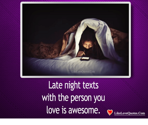 Late Night Texts With the Person You Love Is Awesome Like ...