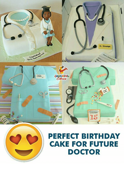 Birthday, Doctor, and Future: LAUGHING  15  PERFECT BIRTHDAY  CAKE FOR FUTURE  DOCTOR