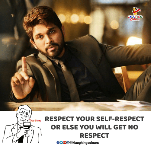 Gooo, Respect, and Indianpeoplefacebook: LAUGHING  Sr RESPECT YOUR SELF-RESPECT  OR ELSE YOU WILL GET NO  RESPECT  GOOO/laughingcolours