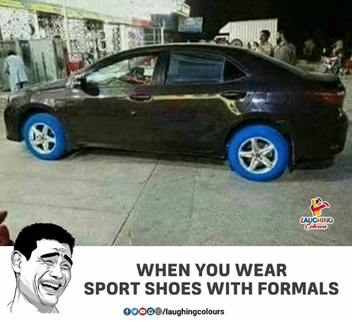 Gooo, Shoes, and Indianpeoplefacebook: LAUGHING  WHEN YOU WEAR  SPORT SHOES WITH FORMALS  GOOO/laughingcolours