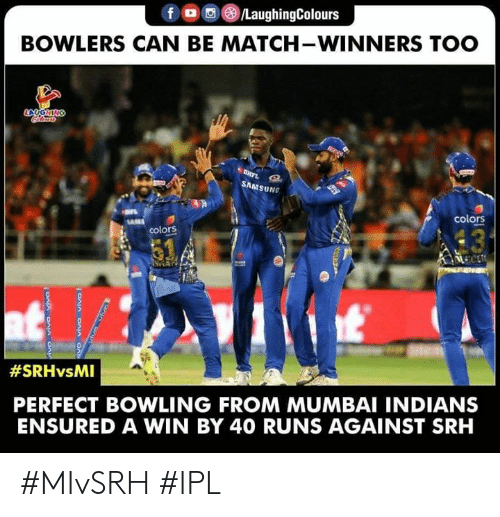 Bowling, Match, and Samsung: LaughingColours  BOWLERS CAN BE MATCH-WINNERS TOO  SAMSUNG  colors  colors  #SRHvsMI  PERFECT BOWLING FROM MUMBAI INDIANS  ENSURED A WIN BY 40 RUNS AGAINST SRH #MIvSRH #IPL