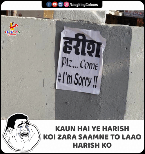 Sorry, Zara, and Indianpeoplefacebook: LaughingColours  f  लाक््दनिक्टीकों  हरीश  LAUGHING  Celeurs  Plz.. Come  #I'm Sorry!  KAUN HAI YE HARISH  KOI ZARA SAAMNE TO LAAO  HARISH KO