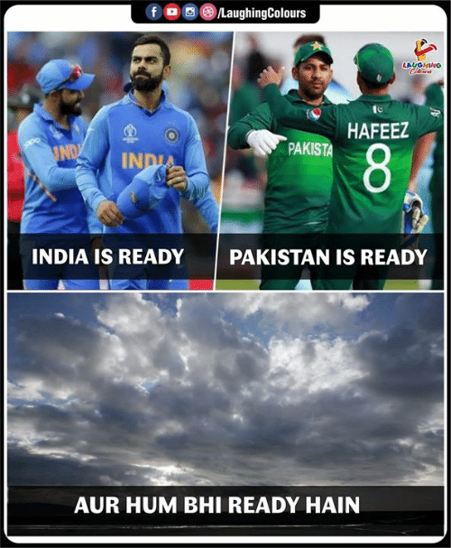 hum: /LaughingColours  fD  LAUGHINO  HAFEEZ  PAKISTA  IND  8  INDIA  INDIA IS READY  PAKISTAN IS READY  AUR HUM BHI READY HAIN