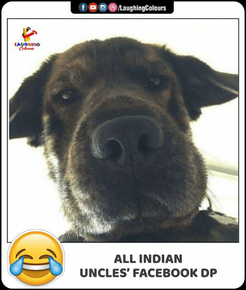 Facebook, Indian, and Indianpeoplefacebook: LaughingColours  LAUGHING  Colows  ALL INDIAN  UNCLES' FACEBOOK DP