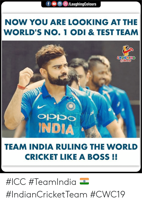 Cricket: /LaughingColours  NOW YOU ARE LOOKING AT THE  WORLD'S NO. 1 ODI & TEST TEAM  LAUGHING  Celeurs  of  INDIA  oddo  TEAM INDIA RULING THE WORLD  CRICKET LIKE A BOSS !! #ICC #TeamIndia 🇮🇳 #IndianCricketTeam #CWC19
