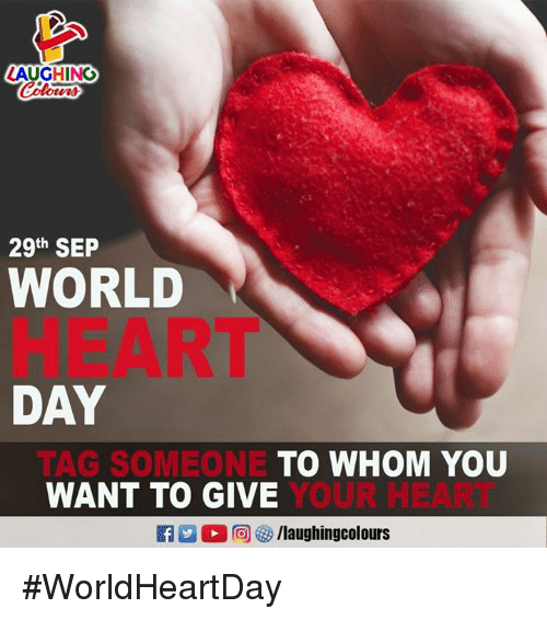 To Whom: LAUGHINO  Colours  29th SEP  WORLD  HEART  DAY  TAG SOMEONE  WANT TO GIVE  TO WHOM YOU  YOUR HEART  R M。甸參/laughingcolours #WorldHeartDay