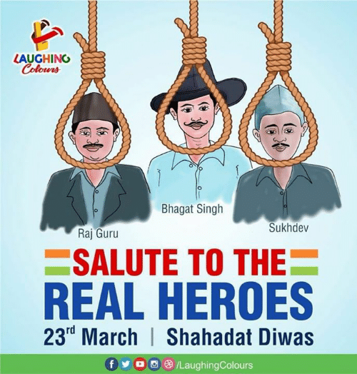 guru: LAUGHINO  Colours  Bhagat Singh  Sukhdev  Raj Guru  SALUTE TO THE  REAL HEROES  23rd March | Shahadat Diwas  f y o 08/LaughingColours