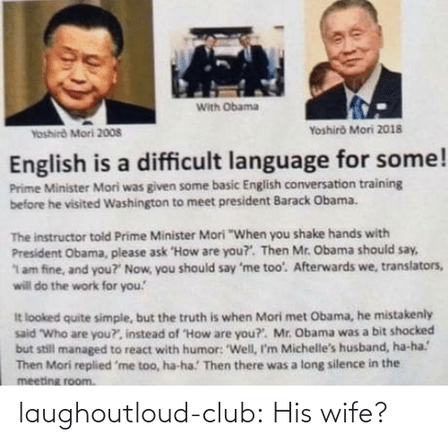 His: laughoutloud-club:  His wife?