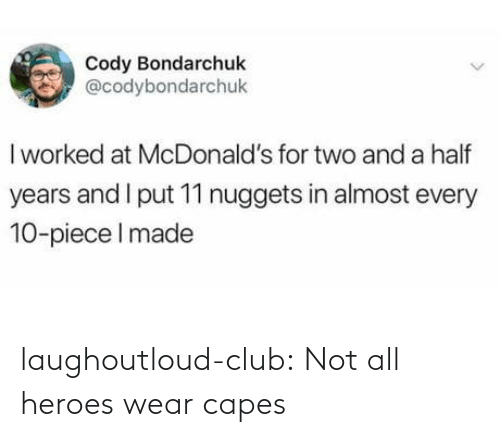 wear: laughoutloud-club:  Not all heroes wear capes