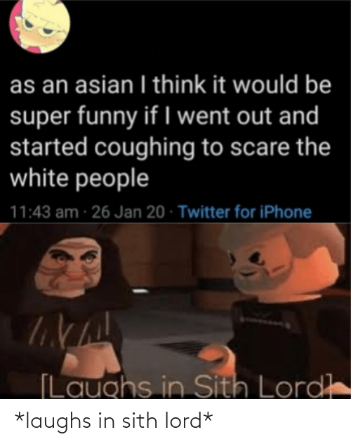 lord: *laughs in sith lord*