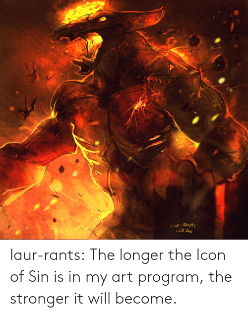 program: laur-rants:  The longer the Icon of Sin is in my art program, the stronger it will become.