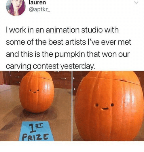 Dank, Work, and Best: lauren  @aptkr  I work in an animation studio with  some of the best artists l've ever met  and this is the pumpkin that won our  carving contest yesterday.  ST  PRIZE