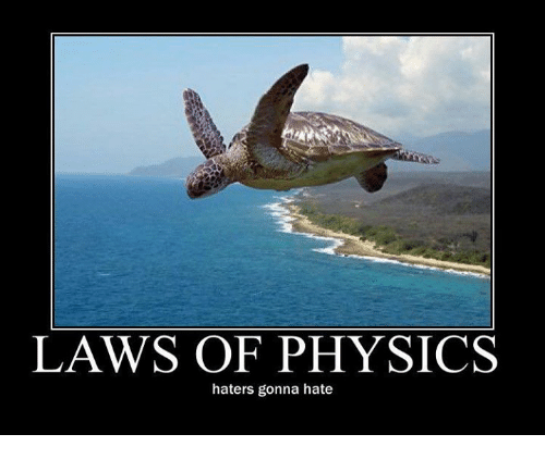 laws of physics haters gonna hate meme on esmemescom