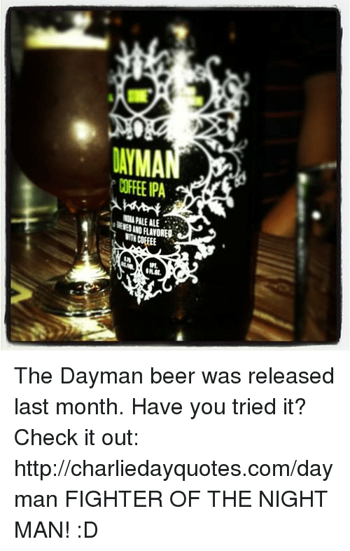 Beer, Memes, and Coffee: LAYMAN  COFFEE PA The Dayman beer was released last month. Have you tried it? Check it out: http://charliedayquotes.com/dayman 