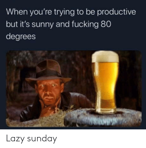 Sunday: Lazy sunday