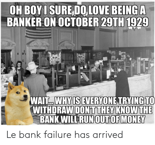 arrived: Le bank failure has arrived
