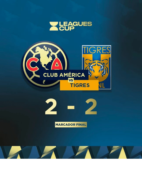 leagues: LEAGUES  CUP  TIGRES  CLUB AMÉRICA  VS  NL  TIGRES  2-2  MARCADOR FINAL 𝙼𝙰𝚁𝙲𝙰𝙳𝙾𝚁 𝙵𝙸𝙽𝙰𝙻