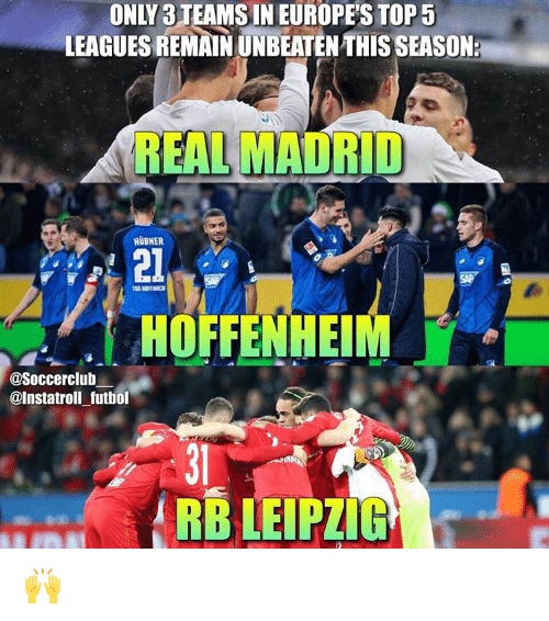Leagues Remainunbeatenthis Seasona Real Madrid Hubner Hoffenheim Futbol Rb Leipzig Meme On Esmemes Com