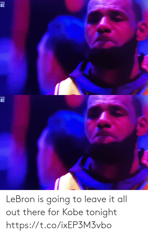 tonight: LeBron is going to leave it all out there for Kobe tonight https://t.co/ixEP3M3vbo