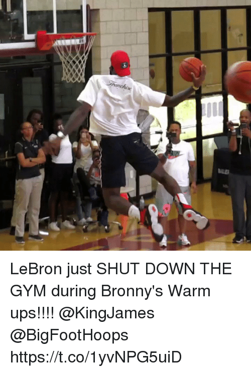 Gym, Memes, and Ups: LeBron just SHUT DOWN THE GYM during Bronny's Warm ups!!!! @KingJames @BigFootHoops https://t.co/1yvNPG5uiD