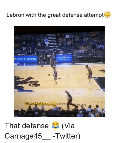 Casino: Lebron with the great defense attempt  CASINO RESORT That defense 😂 (Via Carnage45__ -Twitter)