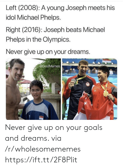 Michael Phelps: Left (2008): A young Joseph meets his  idol Michael Phelps.  Right (2016): Joseph beats Michael  Phelps in the Olympics.  Never give up on your dreams.  @BestMemes Never give up on your goals and dreams. via /r/wholesomememes https://ift.tt/2F8Plit