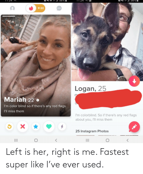 used: Left is her, right is me. Fastest super like I've ever used.