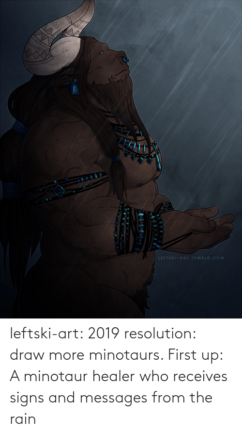 healer: leftski-art:  2019 resolution: draw more minotaurs. First up: A minotaur healer who receives signs and messages from the rain