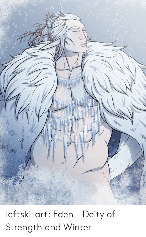Tumblr, Winter, and Blog: LEFTSKI-ART TUMBLR.COM leftski-art:  Eden - Deity of Strength and Winter