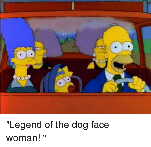 "Memes, 🤖, and Legend: ""Legend of the dog face woman! """