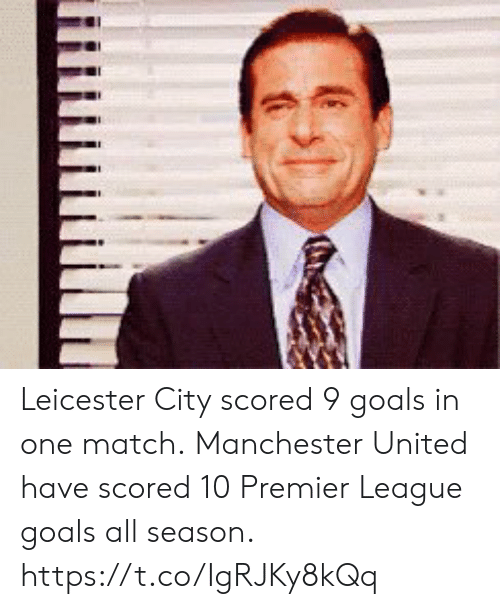 Manchester: Leicester City scored 9 goals in one match.  Manchester United have scored 10 Premier League goals all season. https://t.co/IgRJKy8kQq