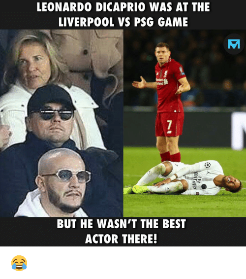 Leonardo DiCaprio: LEONARDO DICAPRIO WAS AT THE  LIVERPO0L VS PSG GAME  BUT HE WASN'T THE BEST  ACTOR THERE! 😂