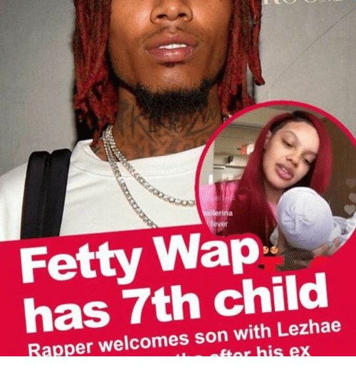 Fetty Wap: lerina  ever  Fetty Wap  has 7th child  Rapper welcomes son with Lezhae  ftor his ex