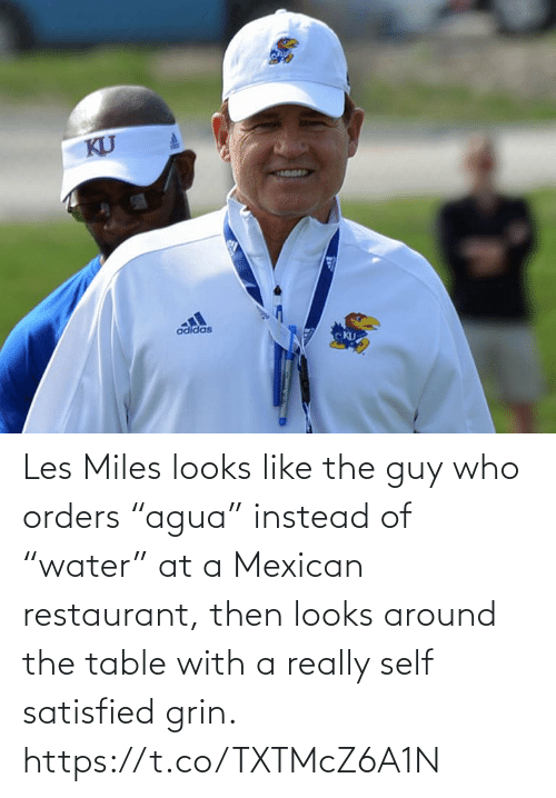 "Guy Who: Les Miles looks like the guy who orders ""agua"" instead of ""water"" at a Mexican restaurant, then looks around the table with a really self satisfied grin. https://t.co/TXTMcZ6A1N"