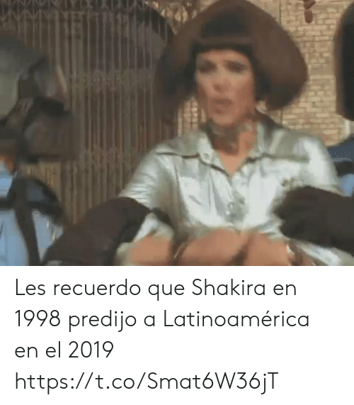 Shakira, Espanol, and International: Les recuerdo que Shakira en 1998 predijo a Latinoamérica en el 2019    https://t.co/Smat6W36jT