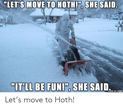 move: Let's move to Hoth!