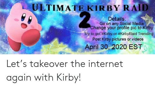 Internet: Let's takeover the internet again with Kirby!