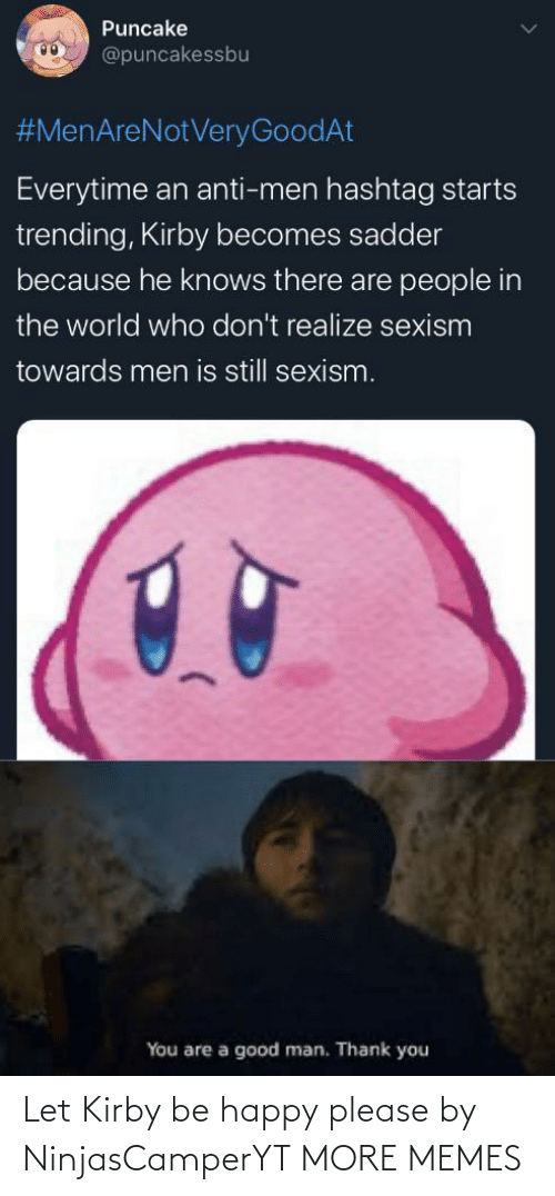 Be Happy: Let Kirby be happy please by NinjasCamperYT MORE MEMES