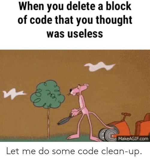 clean: Let me do some code clean-up.