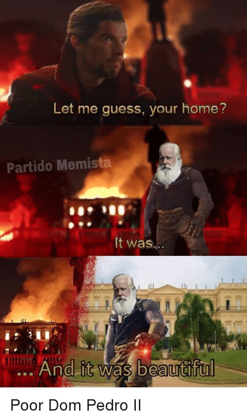 Let Me Guess Your Home Partido Memista It Was And It Was
