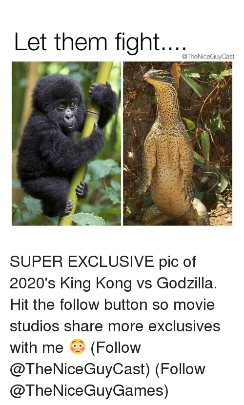 let them fight theniceguycast super exclusive pic of 2020s king 16689628 let them fight super exclusive pic of 2020's king kong vs godzilla