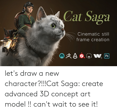 create: let's draw a new character?!!!Cat Saga: create advanced 3D concept art model !! can't wait to see it!