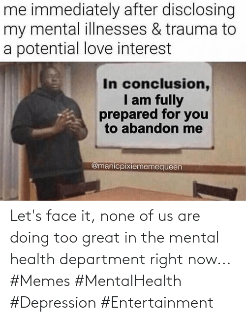 health: Let's face it, none of us are doing too great in the mental health department right now... #Memes #MentalHealth #Depression #Entertainment
