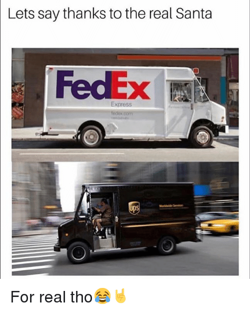 Thanks To The: Lets say thanks to the real Santa  FedEx  Express For real tho😂🤘