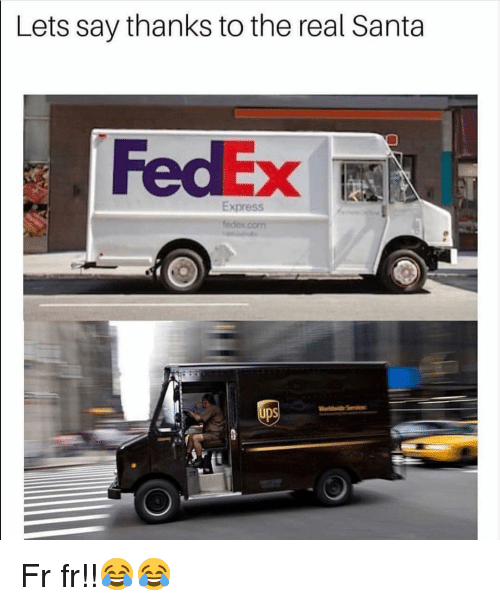 Thanks To The: Lets say thanks to the real Santa  FedEx  Express  UDS Fr fr!!😂😂