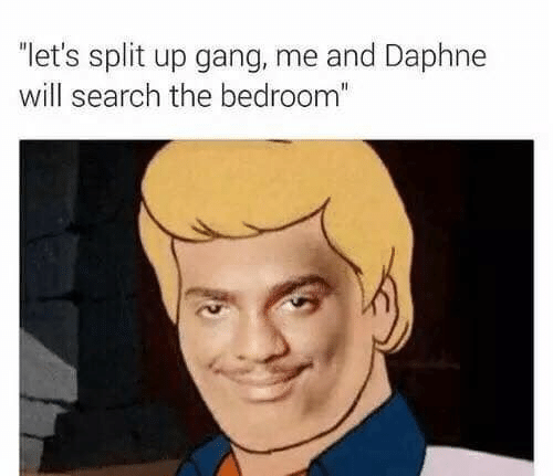 "Gang, Search, and Will: ""let's split up gang, me and Daphne  will search the bedroom"