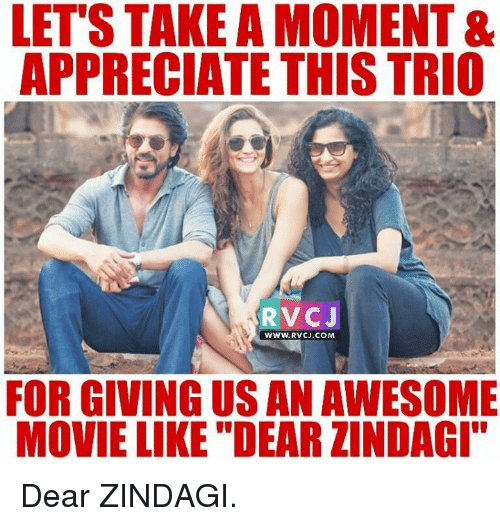 """awesome movies: LET'S TAKE A MOMENT &  APPRECIATE THIS TRIO  RVCJ  WWW. RVCJ.COM  FOR GIVING US AN AWESOME  MOVIE LIKE """"DEAR ZINDAGI"""" Dear ZINDAGI."""