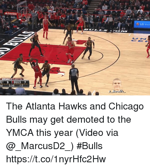 Chicago Bulls: LG Elect  TL 9 BULLS 7  st  :56 :12 The Atlanta Hawks and Chicago Bulls may get demoted to the YMCA this year  (Video via @_MarcusD2_) #Bulls  https://t.co/1nyrHfc2Hw
